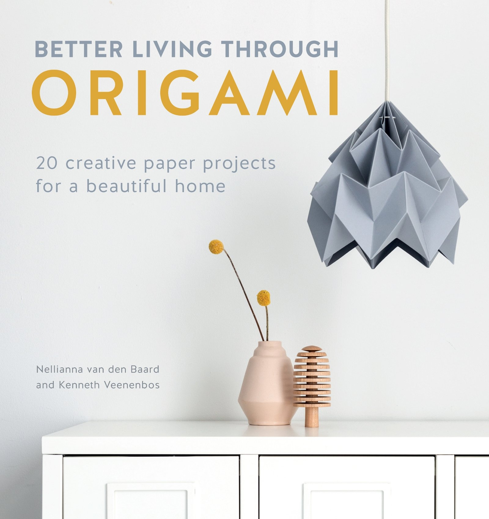 Better Living Through Origami book cover